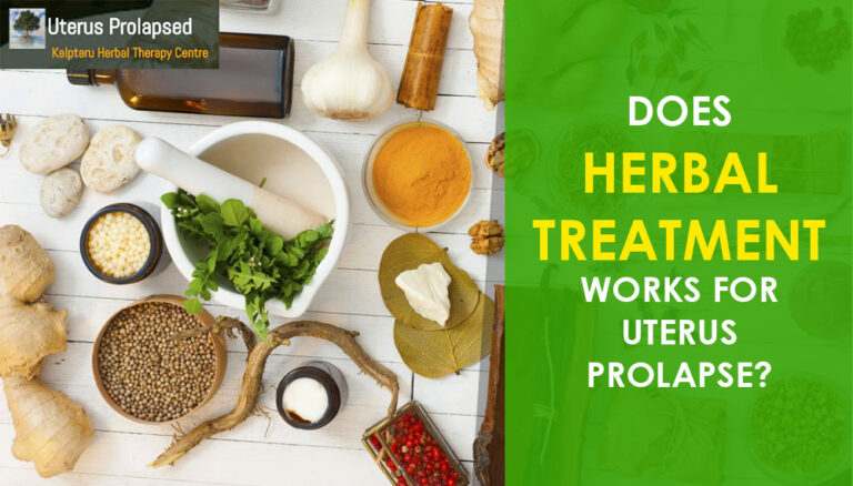 Is It Herbal Treatment Works For Uterus Prolapse?